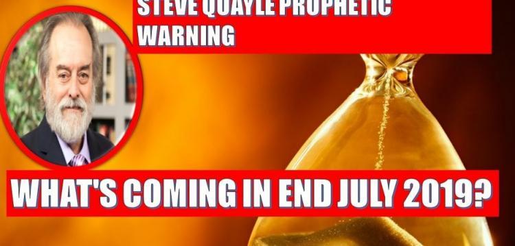 Steve Quayle: Προφητική προειδοποίηση- Τι έρχεται στο τέλος Ιουλίου 2019; Προετοιμαστείτε τώρα!
