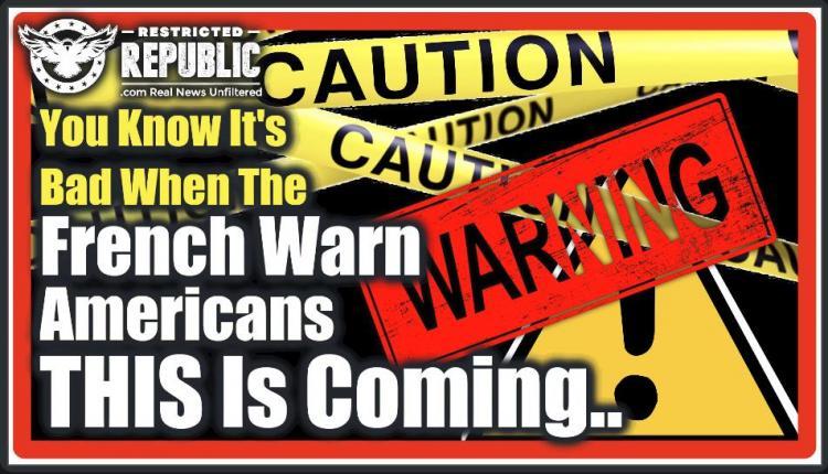 Ξέρετε ότι είναι κακό όταν οι Γάλλοι προειδοποιούν τους Αμερικανούς, ότι κάτι κακό πρόκειται να συμβεί…