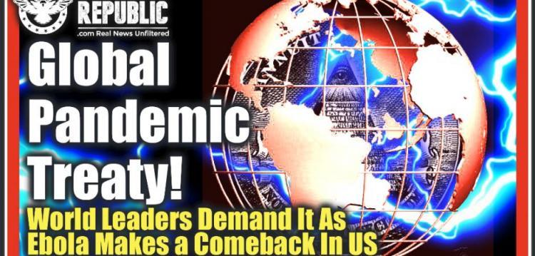 Λίζα Χέιβεν : Παγκόσμια συνθήκη πανδημίας ; 24 ηγέτες του κόσμου το απαιτούν καθώς ο Έμπολα επιστρέφει μυστηριωδώς στις ΗΠΑ