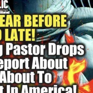 ΛΙΖΑ ΧΕΙΒΕΝ : ΠΡΕΠΕΙ ΝΑ ΑΚΟΥΣΕΤΕ ΠΡΙΝ ΝΑ ΕΙΝΑΙ ΠΟΛΥ ΑΡΓΑ ! Κορυφαίος πάστορας ρίχνει ανατριχιαστική αναφορά για το τι πρόκειται να χτυπήσει την Αμερική!