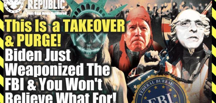 Λίζα Χέιβεν : Πρόκειται για εξαγορά και εκκαθάριση – ο Μπάιντεν μόλις όπλισε το FBI – σκοπεύει να ομοσπονδιοποιήσει την κρατική επιβολή του νόμου
